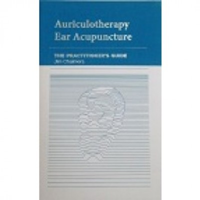 Auriculotherapy, Ear Acupuncture - The Practitioner's Guide